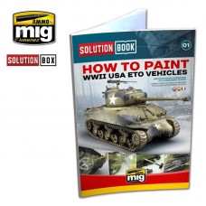 Solution Book How to Paint WWII USA ETO Vehicles